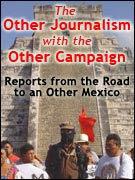 The Other Journalism with the Other Campaign